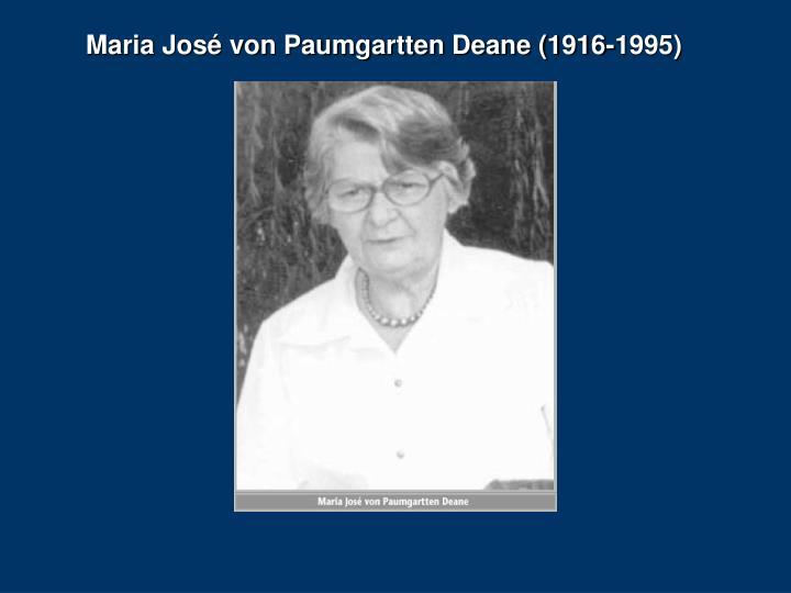 Maria José von Paumgartten Deane (1916-1995)