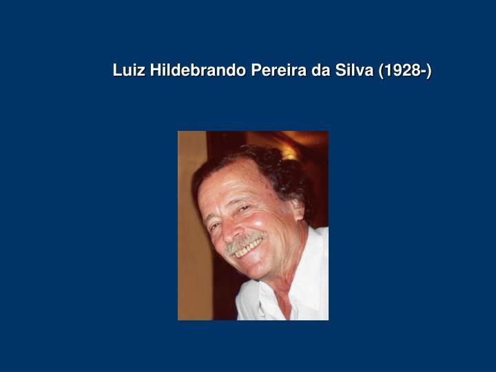 Luiz Hildebrando Pereira da Silva (1928-)