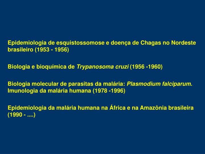 Epidemiologia de esquistossomose e doena de Chagas no Nordeste brasileiro (1953 - 1956)