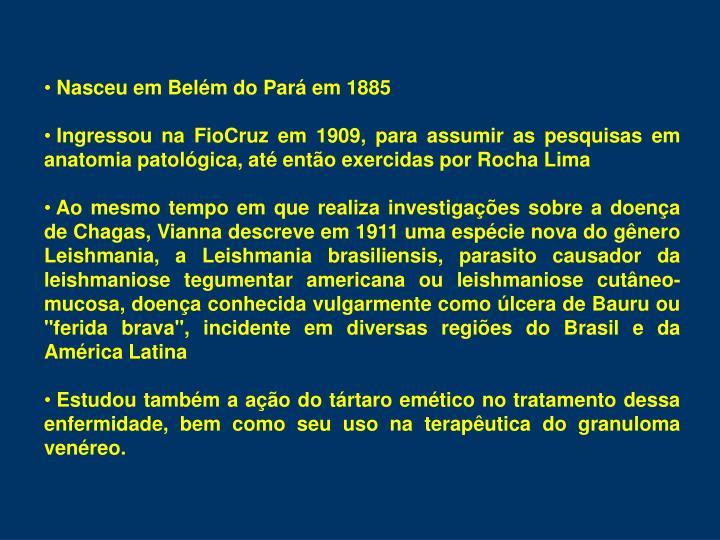 Nasceu em Belém do Pará em 1885