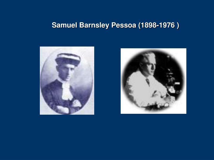 Samuel Barnsley Pessoa (1898-1976 )