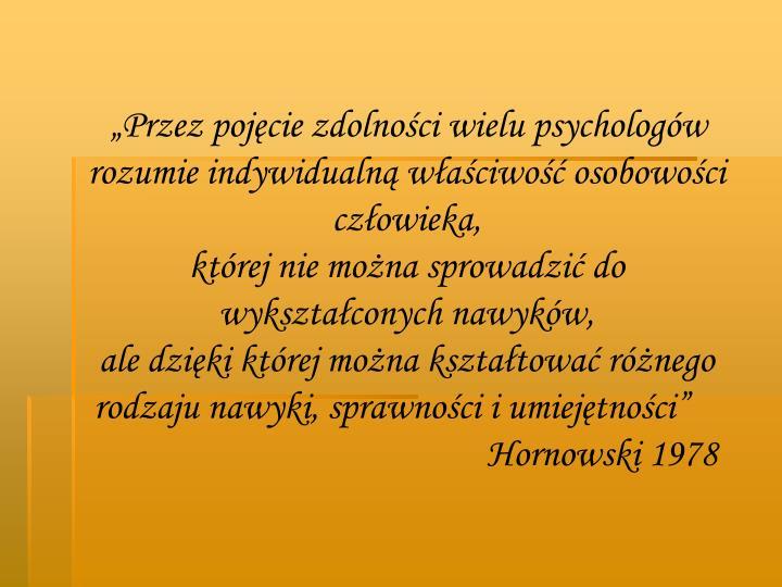 """""""Przez pojęcie zdolności wielu psychologów"""