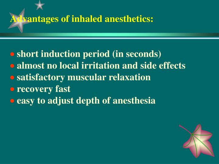 Advantages of inhaled anesthetics: