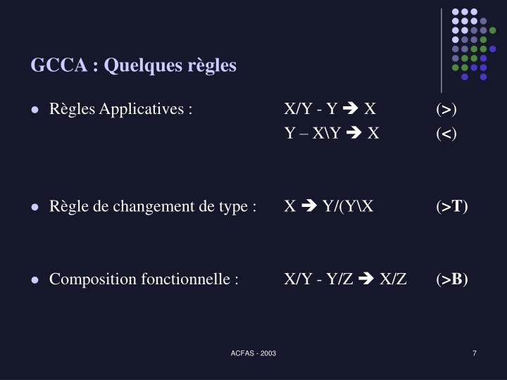 GCCA : Quelques règles