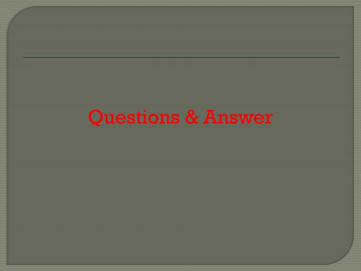 Questions & Answer