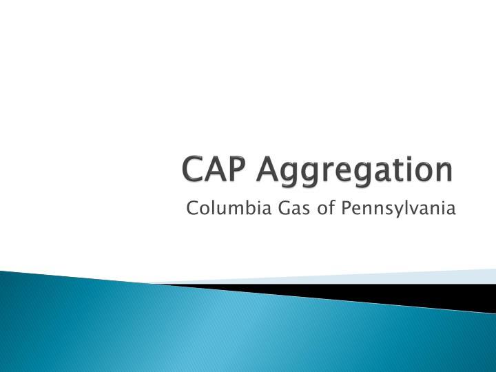 CAP Aggregation