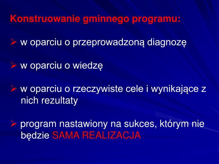 Konstruowanie gminnego programu: