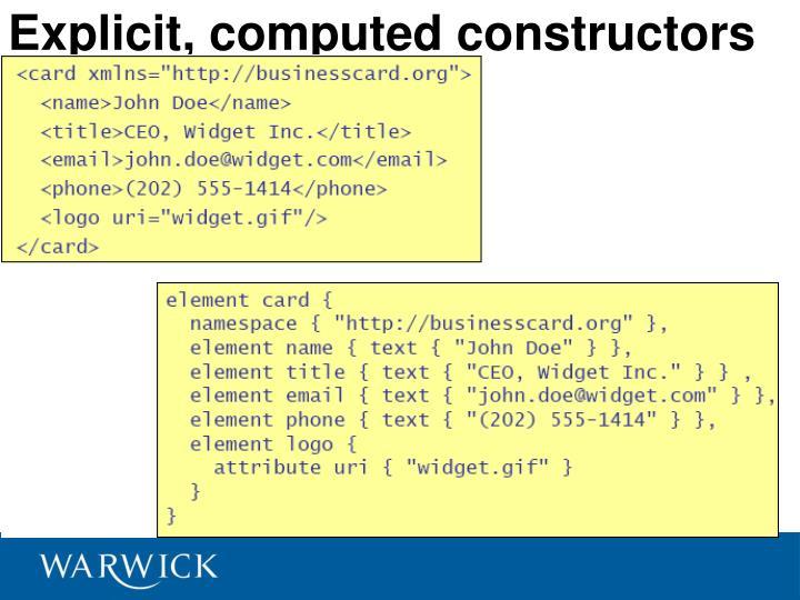Explicit, computed constructors