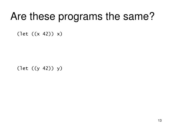 Are these programs the same?