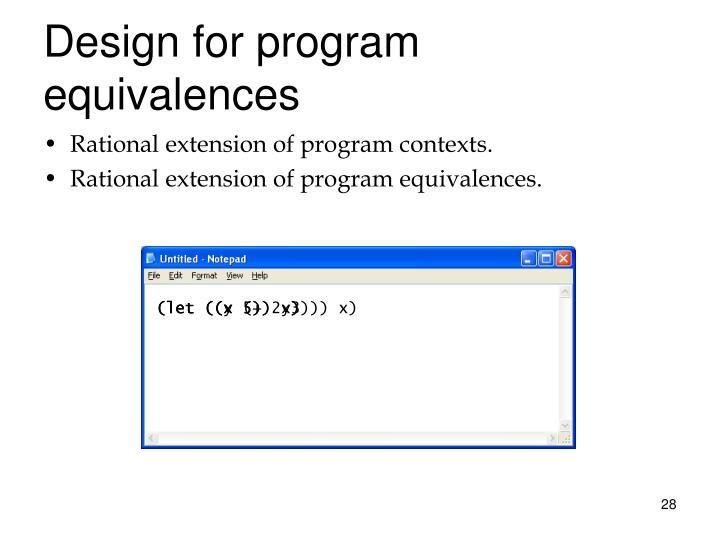 Design for program equivalences