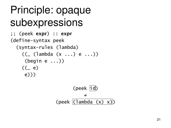 Principle: opaque subexpressions