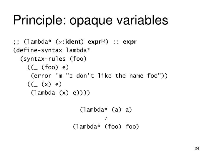 Principle: opaque variables