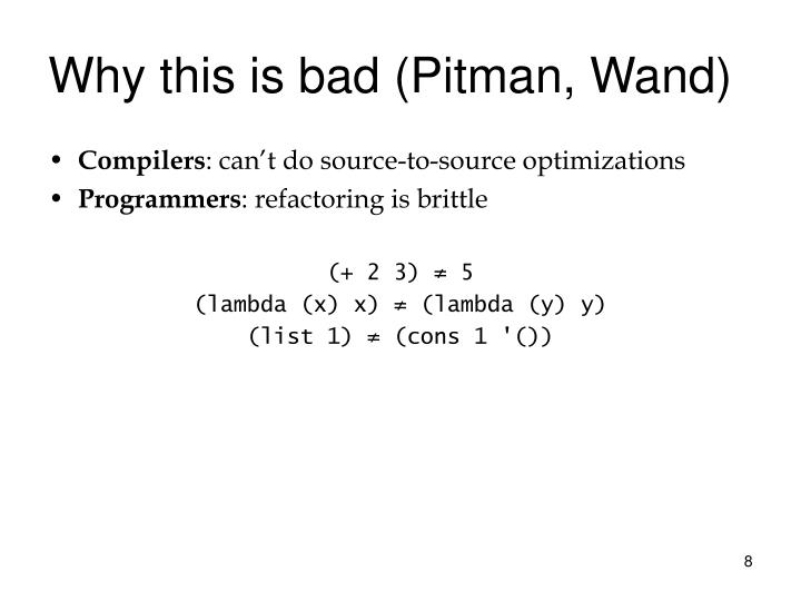 Why this is bad (Pitman, Wand)