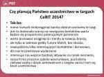 czy planuj pa stwo uczestnictwo w targach cebit 2014