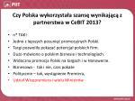 czy polska wykorzysta a szans wynikaj c z partnerstwa w cebit 2013