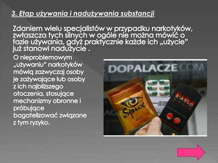 3. Etap używania i nadużywania substancji