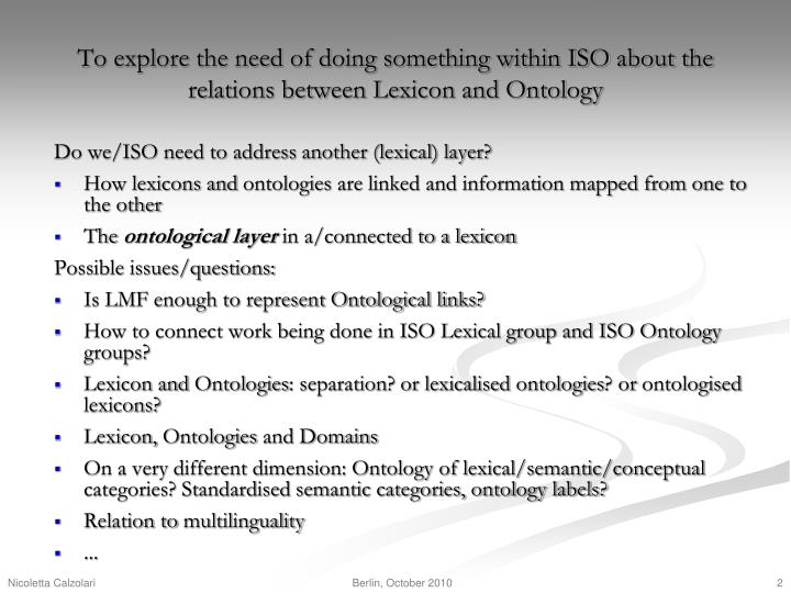 To explore the need of doing something within iso about the relations between lexicon and ontology