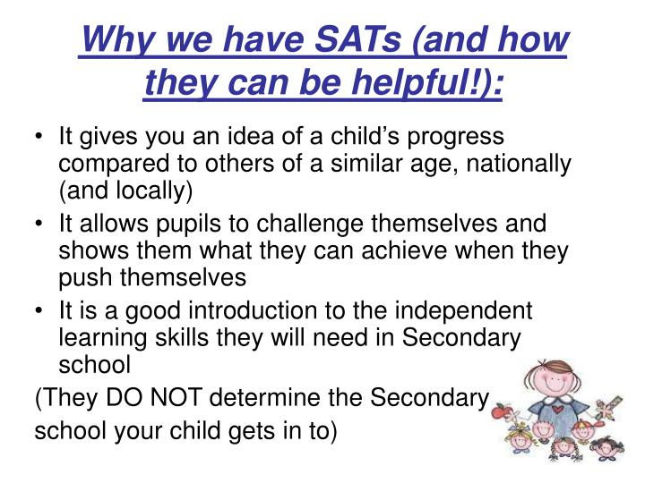 Why we have SATs (and how they can be helpful!):