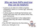 why we have sats and how they can be helpful