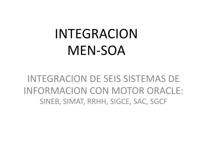 INTEGRACION DE SEIS SISTEMAS DE INFORMACION CON MOTOR ORACLE:
