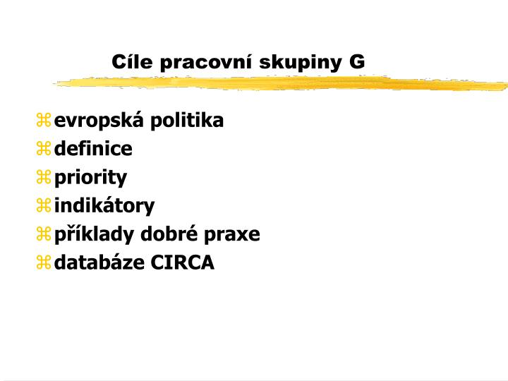 Cíle pracovní skupiny G
