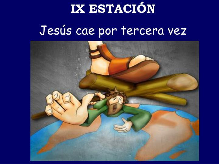IX ESTACIÓN