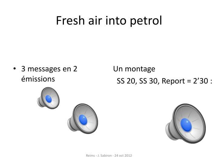 Fresh air into petrol
