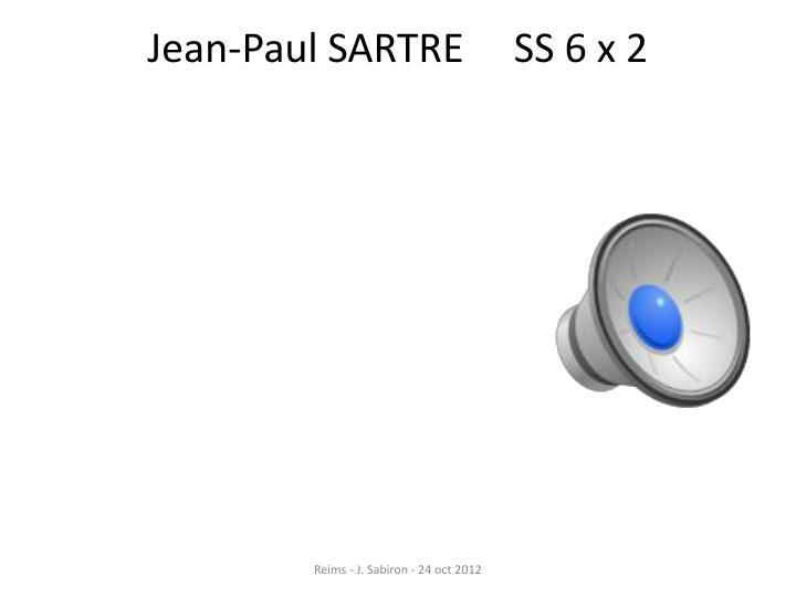 Jean-Paul SARTRE     SS 6 x 2