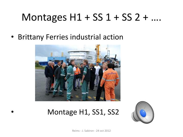 Montages H1 + SS 1 + SS 2 + ….