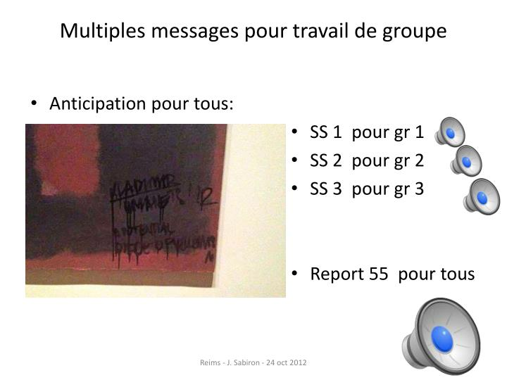 Multiples messages pour travail de groupe