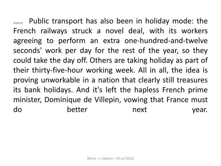 …..  Public transport has