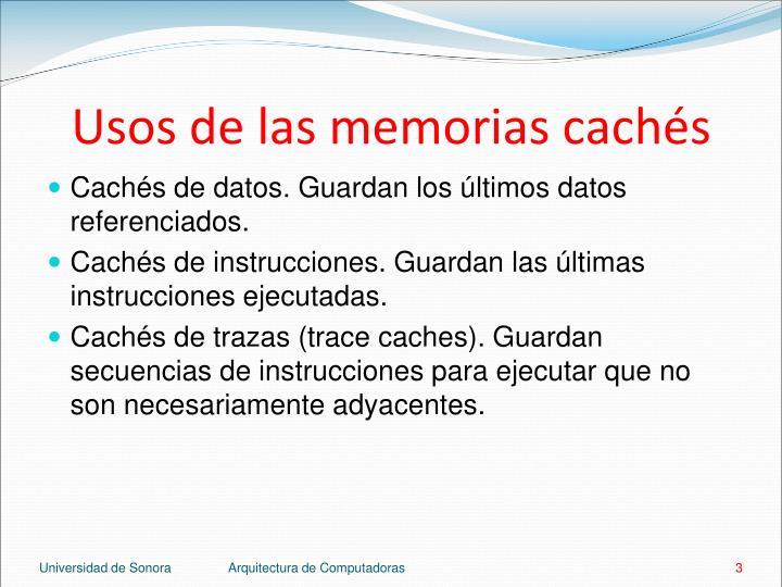Usos de las memorias cachés