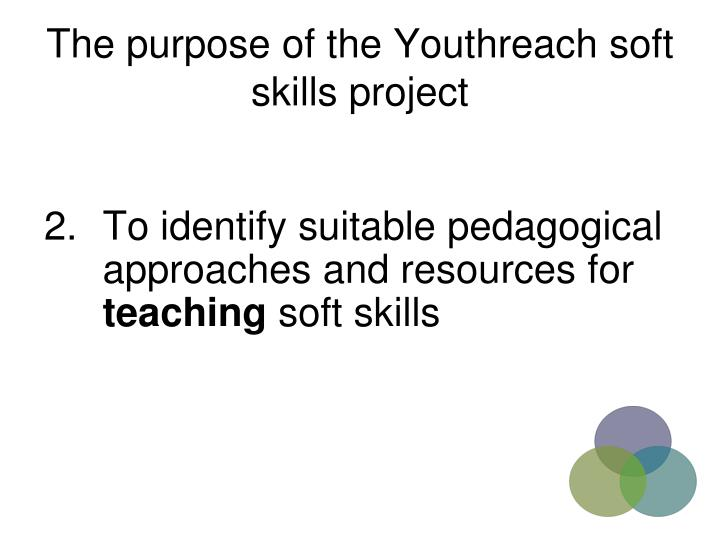 The purpose of the Youthreach soft skills project