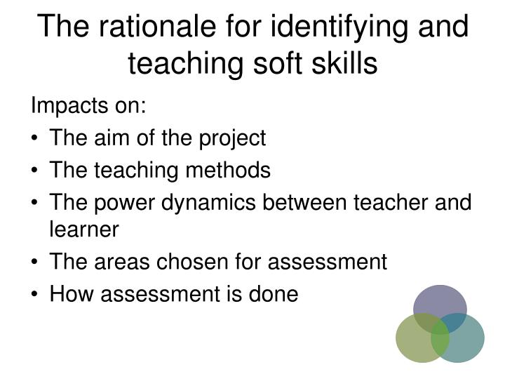 The rationale for identifying and teaching soft skills