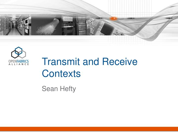 Transmit and Receive Contexts