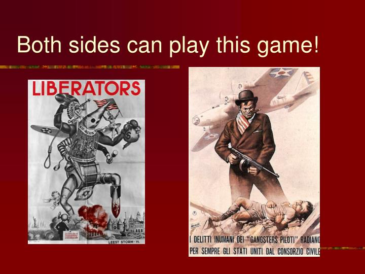 Both sides can play this game!