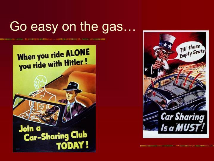 Go easy on the gas…