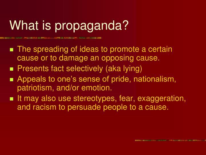 What is propaganda?