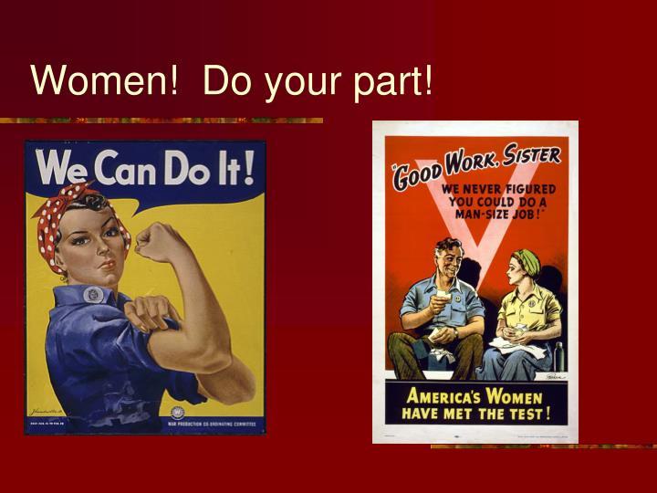 Women!  Do your part!