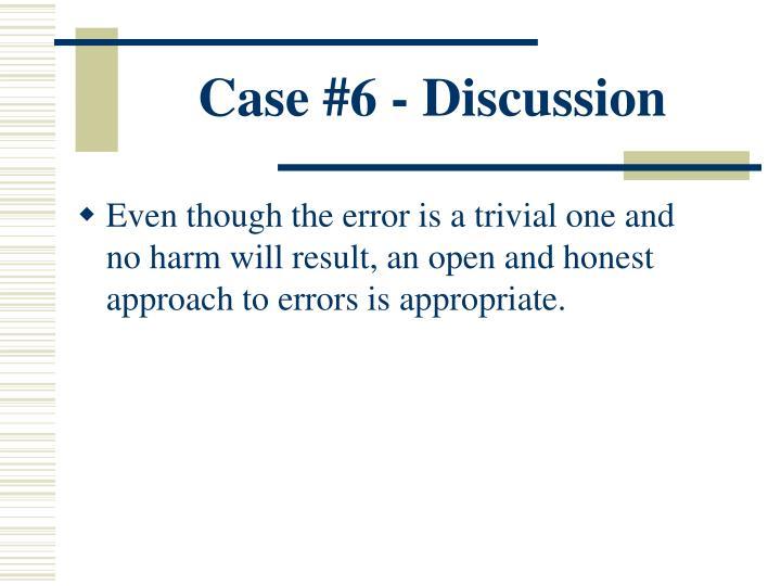 Case #6 - Discussion