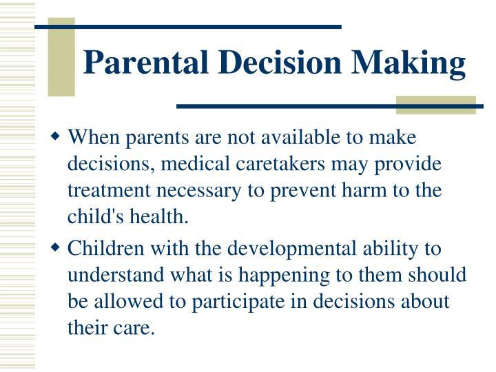 Parental Decision Making
