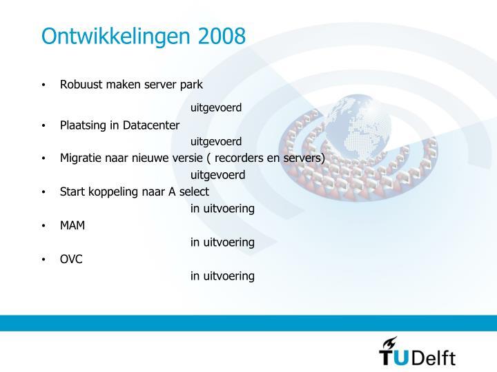Ontwikkelingen 2008
