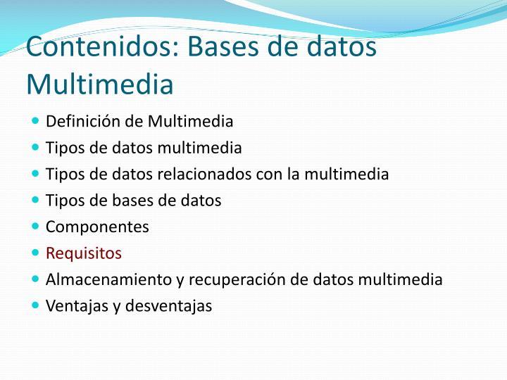 Contenidos: Bases de datos Multimedia