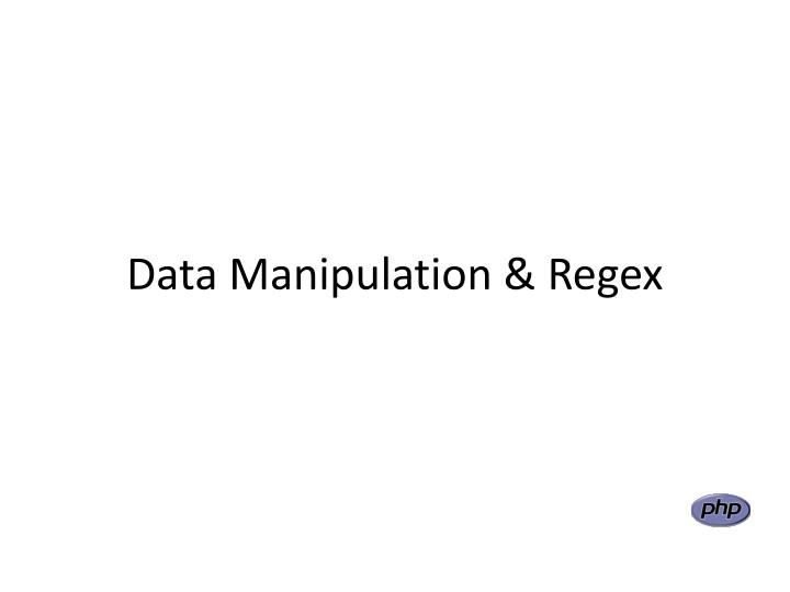 Data Manipulation & Regex