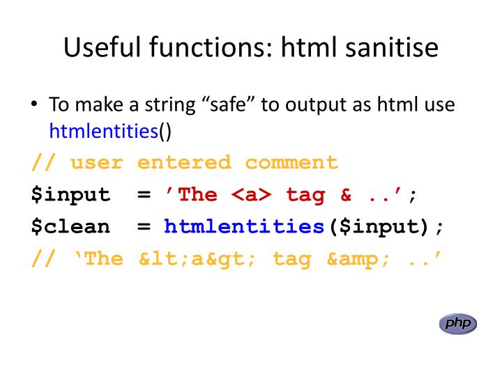 Useful functions: html sanitise