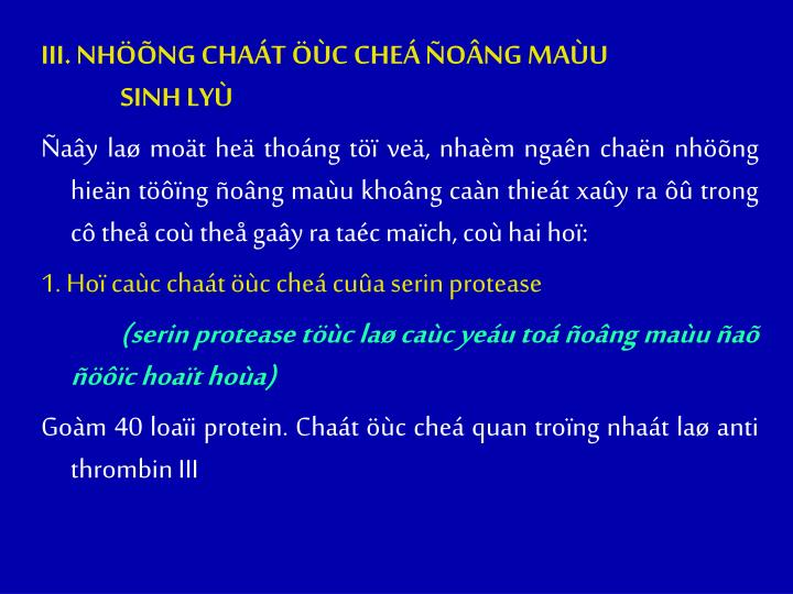 III. NHNG CHAT C CHE ONG MAU SINH LY
