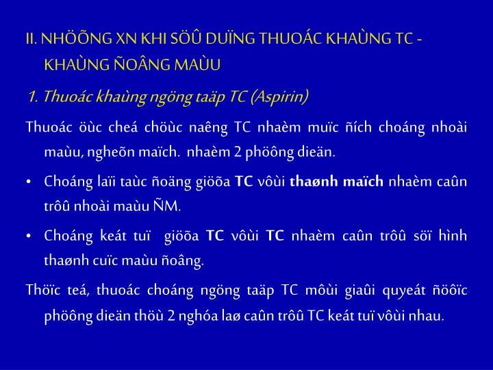 II. NHÖÕNG XN KHI SÖÛ DUÏNG THUOÁC KHAÙNG TC - KHAÙNG ÑOÂNG MAÙU