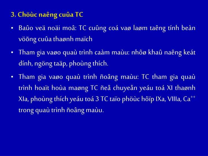 3. Chc nang cua TC