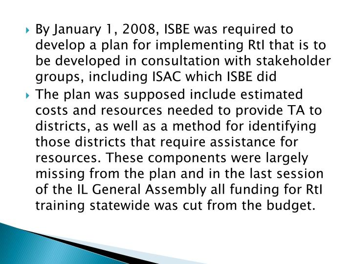 By January 1, 2008, ISBE was required to develop a plan for implementing