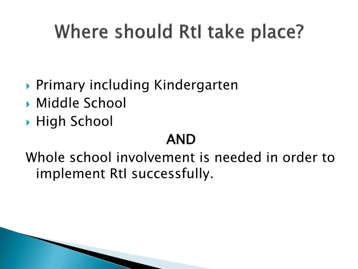 Where should RtI take place?